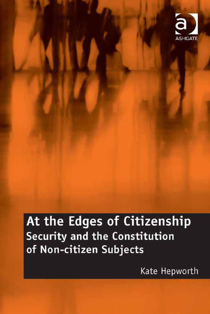 At the Edges of Citizenship, Kate Hepworth