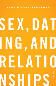 Sex, Dating, and Relationships, Thomas Jay, Gerald Hiestand
