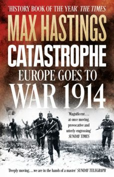 Catastrophe, Max Hastings