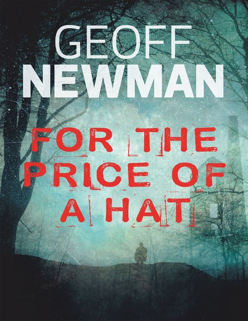 For the Price of a Hat, Geoff Newman