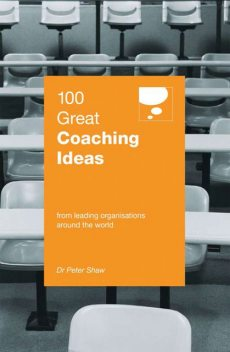 100 Great Coaching Ideas, Peter Shaw