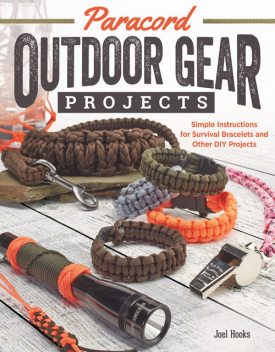 Paracord Outdoor Gear Projects, Joel Hooks, Pepperell Braiding Company