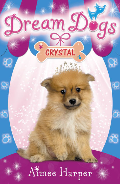 Crystal (Dream Dogs, Book 4), Aimee Harper