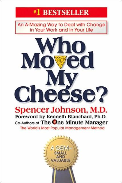 Who Moved My Cheese, Spencer Johnson