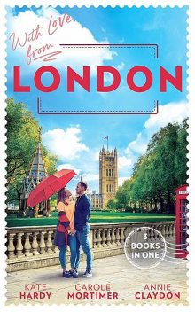 With Love From London, Carole Mortimer, Kate Hardy, Annie Claydon