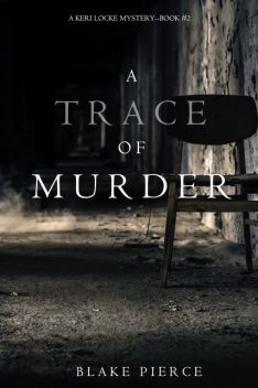 A Trace of Murder, Blake Pierce