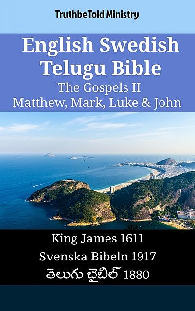 English Swedish Telugu Bible – The Gospels II – Matthew, Mark, Luke & John, TruthBeTold Ministry