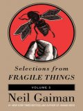 Selections from Fragile Things, Volume Five, Neil Gaiman