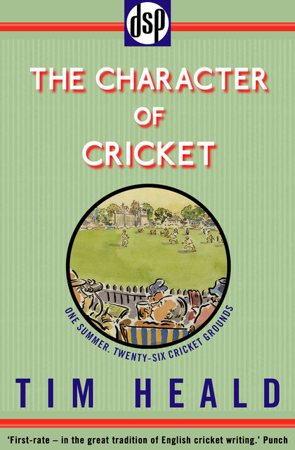The Character of Cricket, Tim Heald