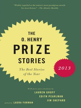 The O. Henry Prize Stories 2013, Laura Furman