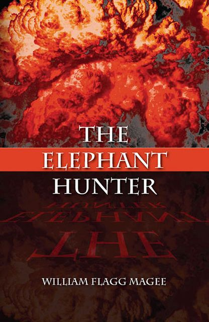 The Elephant Hunter, William Flagg Magee