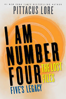 I Am Number Four: The Lost Files: Five's Legacy, Pittacus Lore
