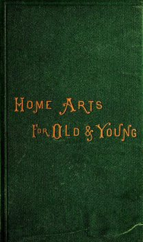 Home Arts for Old and Young, Caroline Smith