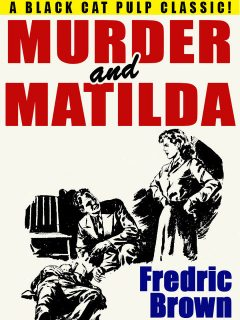Murder and Matilda, Fredric Brown