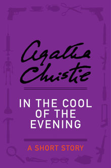 In the Cool of the Evening, Agatha Christie