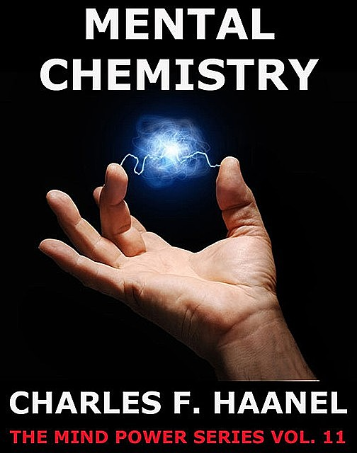 Mental Chemistry, Charles F.Haanel