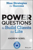 Power Questions to Build Clients for Life, Sobel Andrew