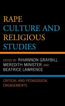 Rape Culture and Religious Studies, Meredith Minister, Beatrice Lawrence, Gwynn Kessler, Jeremy Posadas, Kirsten Boles, Minenhle Nomalungelo Khumalo, Rhiannon Graybill, Susanne Scholz, T. Nicole Goulet