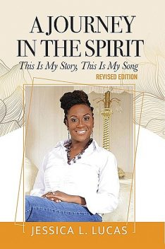 A Journey in the Spirit, Jessica L Lucas
