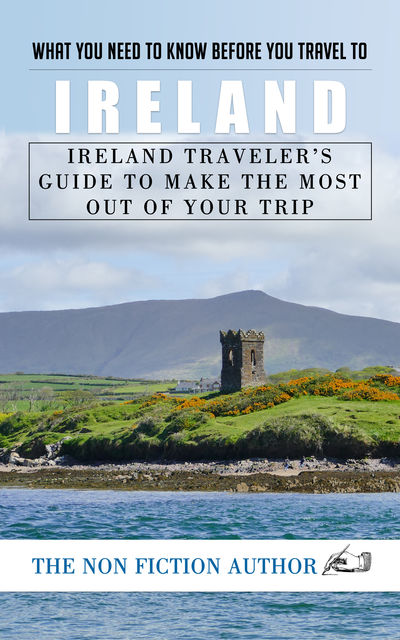 What You Need to Know Before You Travel to Ireland, The Non Fiction Author