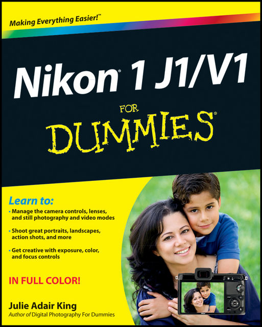 Nikon 1 J1/V1 For Dummies, Julie Adair King
