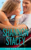 Exclusively Yours, Shannon Stacey