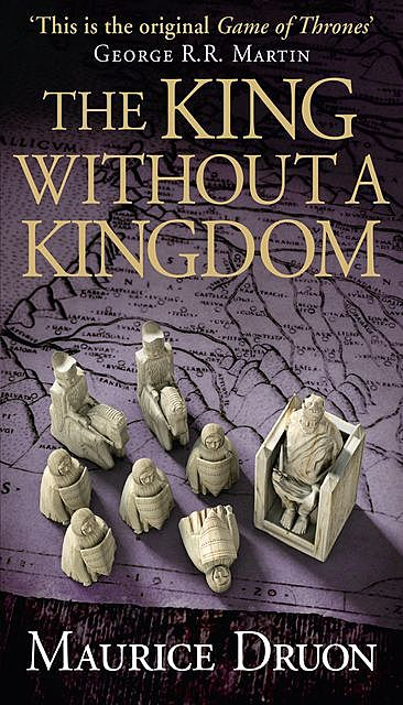 The King Without a Kingdom, Maurice Druon