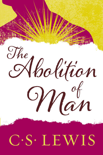 The Abolition of Man, Clive Staples Lewis