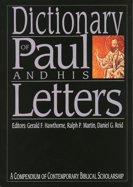 Dictionary of Paul and his letters, Ralph Martin, Daniel Reid, GERALD F HAWTHORNE