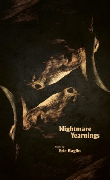 Nightmare Yearnings, Eric Raglin