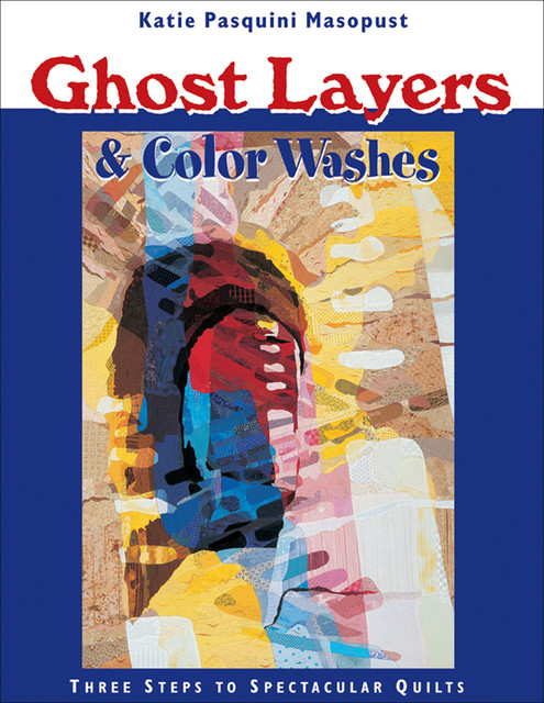 Ghost Layers & Color Washes, Katie Pasquini Masopust