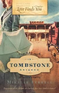 Love Finds You in Tombstone, Arizona, Miralee Ferrell