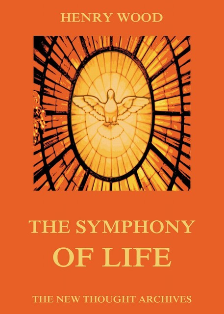 The Symphony Of Life, Henry Wood