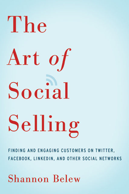 The Art of Social Selling, Shannon Belew