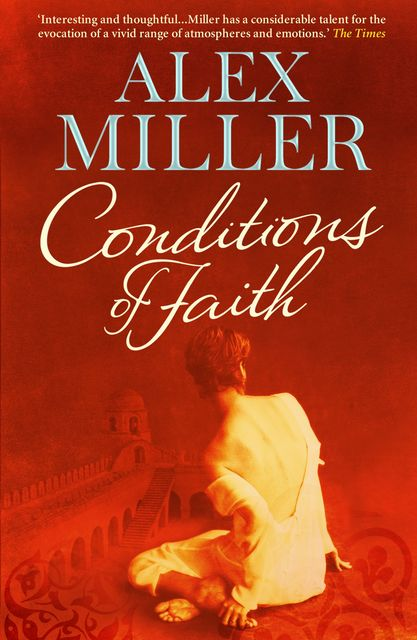 Conditions of Faith, Alex Miller