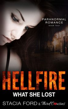 Hellfire – What She Lost, Stacia Ford, Third Cousins