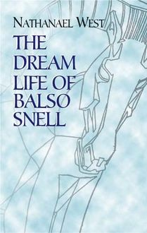 The Dream Life Of Balso Snell, Nathanael West