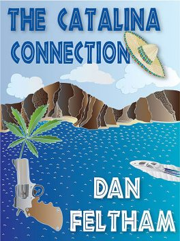 The Catalina Connection, Dan Feltham
