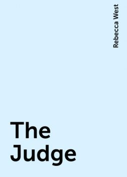The Judge, Rebecca West