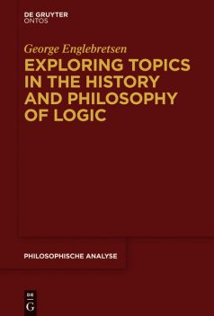 Exploring Topics in the History and Philosophy of Logic, George Englebretsen