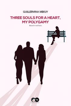 Three souls for a heart. My polygamy, Guillermina Mekuy