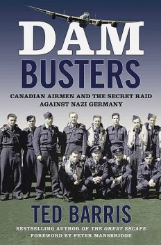 Dam Busters, Ted Barris
