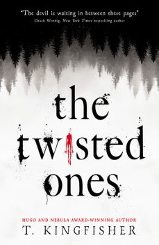 The Twisted Ones, T. Kingfisher