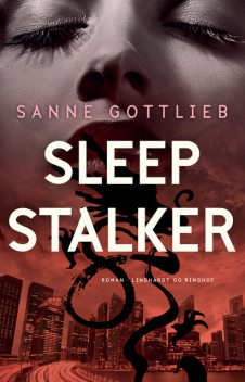 Sleep stalker, Sanne Gottlieb