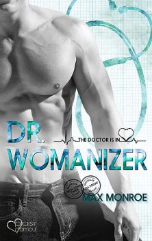 The Doctor Is In!: Dr. Womanizer, Max Monroe