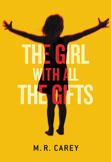 The Girl with All the Gifts, M.R., Carey