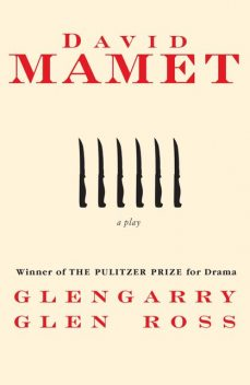 Glengarry Glen Ross, David Mamet