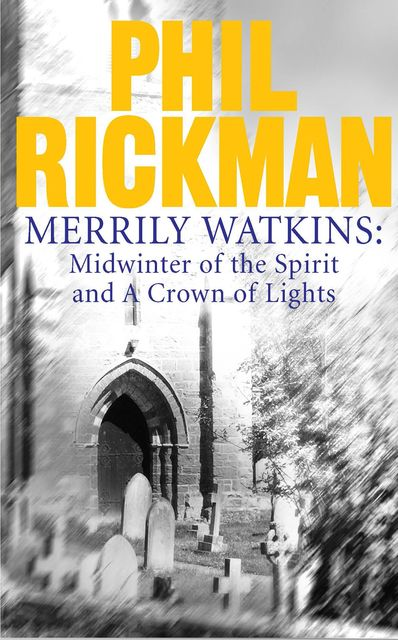 Merrily Watkins collection 1: Midwinter of Spirit and Crown of Lights, Phil Rickman