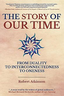 The Story of Our Time, Robert Atkinson