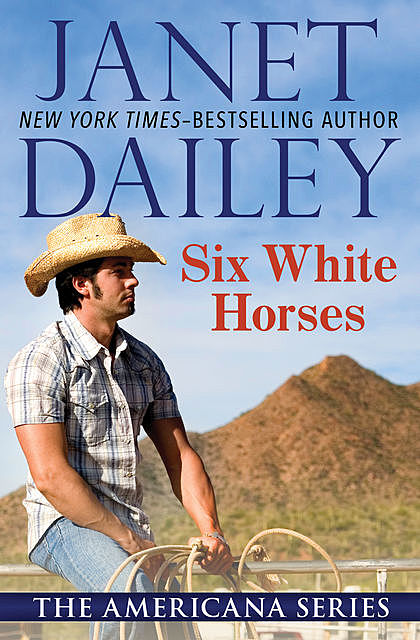 Six White Horses, Janet Dailey